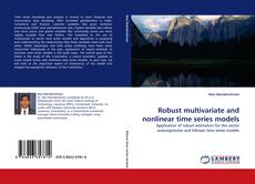 Bookcover of Robust multivariate and nonlinear time series models