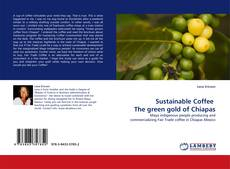 Обложка Sustainable Coffee   The green gold of Chiapas