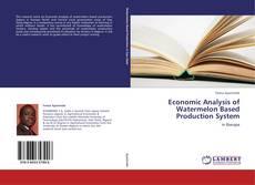 Portada del libro de Economic Analysis of Watermelon Based Production System