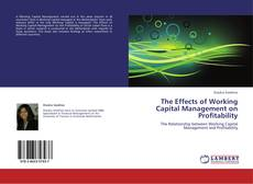 Couverture de The Effects of Working Capital Management on Profitability