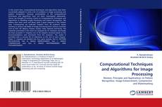 Bookcover of Computational Techniques and Algorithms for Image Processing