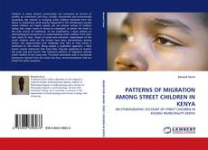 Bookcover of PATTERNS OF MIGRATION AMONG STREET CHILDREN IN KENYA