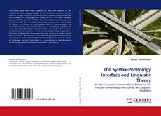 Bookcover of The Syntax-Phonology Interface and Linguistic Theory