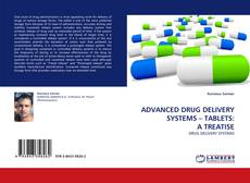 ADVANCED DRUG DELIVERY SYSTEMS – TABLETS: A TREATISE的封面