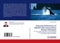 Bookcover of Improved Performance of AlGaInP LEDs Using Various Process Techniques