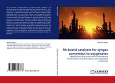 Bookcover of Rh-based catalysts for syngas conversion to oxygenates