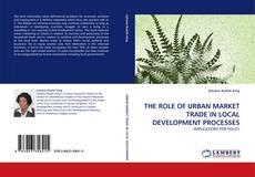 Обложка THE ROLE OF URBAN MARKET TRADE IN LOCAL DEVELOPMENT PROCESSES
