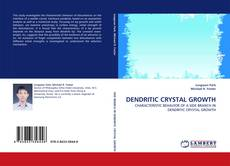 Bookcover of DENDRITIC CRYSTAL GROWTH