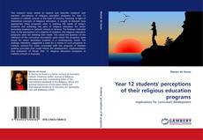Bookcover of Year 12 students' perceptions of their religious education programs