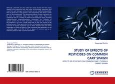 Bookcover of STUDY OF EFFECTS OF PESTICIDES ON COMMON CARP SPAWN