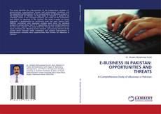 Bookcover of E-BUSINESS IN PAKISTAN: OPPORTUNITIES AND THREATS