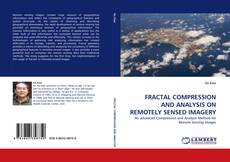 Bookcover of FRACTAL COMPRESSION AND ANALYSIS ON REMOTELY SENSED IMAGERY