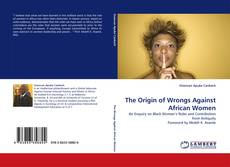 Bookcover of The Origin of Wrongs Against African Women
