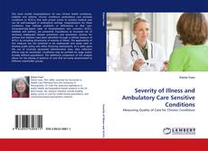 Severity of Illness and Ambulatory Care Sensitive Conditions的封面