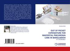 Bookcover of OUT OF POCKET EXPENDITURE FOR INHOSPITAL PNEUMONIA CARE IN BANGLADESH