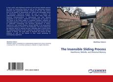 Bookcover of The Insensible Sliding Process