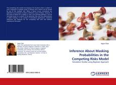 Portada del libro de Inference About Masking Probabilities in the Competing Risks Model