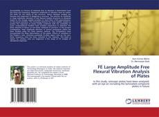 FE Large Amplitude Free Flexural Vibration Analysis of Plates kitap kapağı