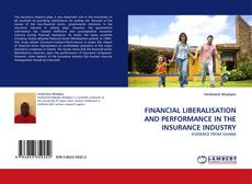 Copertina di FINANCIAL LIBERALISATION AND PERFORMANCE IN THE INSURANCE INDUSTRY