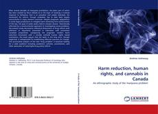 Bookcover of Harm reduction, human rights, and cannabis in Canada
