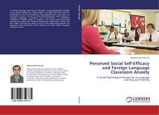 Perceived Social Self-Efficacy and Foreign Language Classroom Anxiety kitap kapağı
