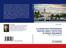 Bookcover of ILLUMINATION INDEPENDENT MOVING OBJECT DETECTION IN IMAGE SEQUENCES