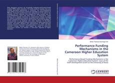 Bookcover of Performance Funding Mechanisms in the Cameroon Higher Education System