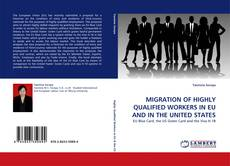 Bookcover of MIGRATION OF HIGHLY QUALIFIED WORKERS IN EU AND IN THE UNITED STATES