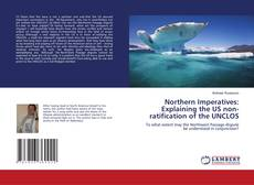 Bookcover of Northern Imperatives: Explaining the US non-ratification of the UNCLOS