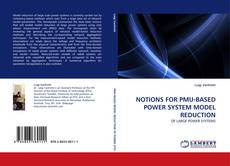 Copertina di NOTIONS FOR PMU-BASED POWER SYSTEM MODEL REDUCTION