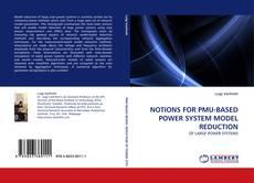 NOTIONS FOR PMU-BASED POWER SYSTEM MODEL REDUCTION kitap kapağı
