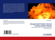 Bookcover of Marginalized Violent Internal Conflicts (MVIC) Model