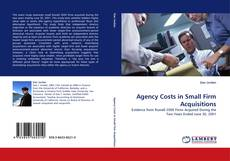 Bookcover of Agency Costs in Small Firm Acquisitions