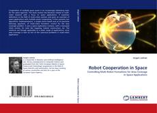 Bookcover of Robot Cooperation in Space