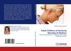 Couverture de Adult Children of Seriously Mentally Ill Mothers
