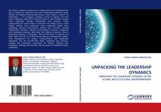 Bookcover of UNPACKING THE LEADERSHIP DYNAMICS