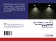 Bookcover of Light Emitting Diode (LED) Technology in Industrial Lighting Design