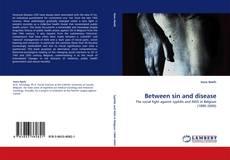 Bookcover of Between sin and disease