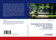Couverture de Emerging From The Shadows: A Case Study of Goleta Incorporation