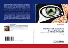 Copertina di The Value of Australia''s Tropical Wetlands