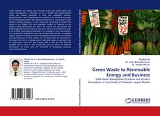 Copertina di Green Waste to Renewable Energy and Business