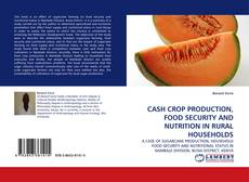 Copertina di CASH CROP PRODUCTION, FOOD SECURITY AND NUTRITION IN RURAL HOUSEHOLDS