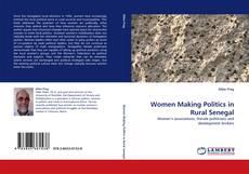 Couverture de Women Making Politics in Rural Senegal