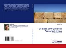 Bookcover of GIS Based Earthquake Risk Assessment System