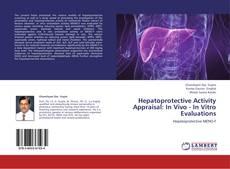 Обложка Hepatoprotective Activity Appraisal: In Vivo - In Vitro Evaluations
