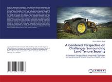 Copertina di A Gendered Perspective on Challenges Surrounding Land Tenure Security