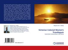Bookcover of Victorian Colonial Women''s Travelogues