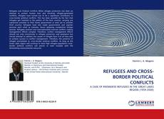 Bookcover of REFUGEES AND CROSS-BORDER POLITICAL CONFLICTS