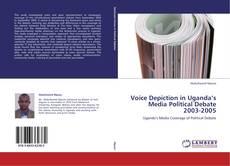 Portada del libro de Voice Depiction in Uganda's Media Political Debate 2003-2005