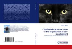 Bookcover of Creative education as a way of the organisation of self-development